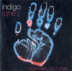 Indigo - (One:) Tribal Chants & Rhythms