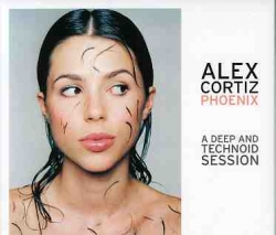 Alex Cortiz - Phoenix - A Deep And Technoid Session