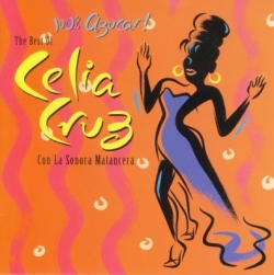 Celia Cruz - 100% Azucar! The Best Of Celia Cruz Con La Sonora Matancera
