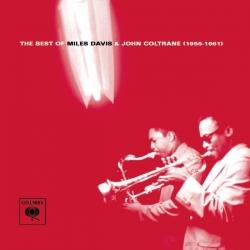 John Coltrane, Miles Davis - The Best Of Miles Davis & John Coltrane (1955-1961)