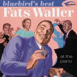 Fats Waller - At The Piano (Bluebird's Best Series)
