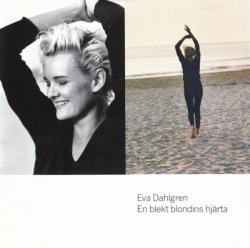 Eva Dahlgren - En Blekt Blondins Hjärta