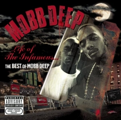 Mobb Deep - Life Of The Infamous: The Best Of Mobb Deep