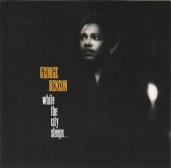 George Benson - While The City Sleeps...
