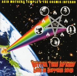 Acid Mothers Temple & The Cosmic Inferno - Hotter Than Inferno Live In Sapporo 2008