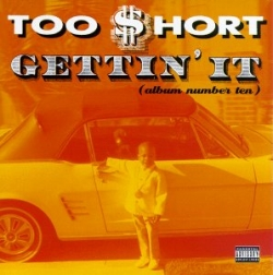 Too Short - Gettin It (Album Number Ten)