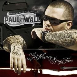 Paul Wall - Get Money, Stay True