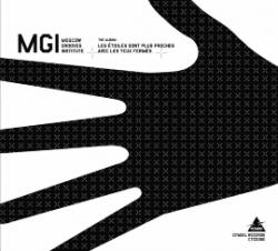Moscow Grooves Institute - Les Etoiles Sont Plus Proches Avec Les Yeux Fermees