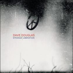 Dave Douglas - Strange Liberation