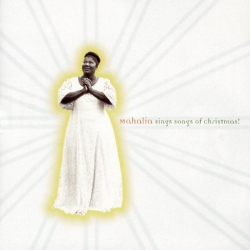 Mahalia Jackson - Mahalia Sings Songs Of Christmas!