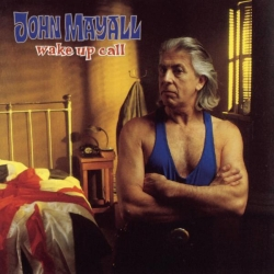 John Mayall & The Bluesbreakers - Wake Up Call