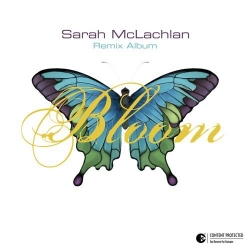 Sarah McLachlan - Bloom (Remix Album)