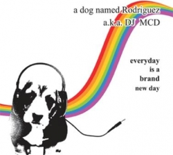 A Dog Named Rodriguez - Everyday Is A Brand New Day