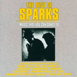 Sparks - The Best Of Sparks (Music That You Can Dance To)