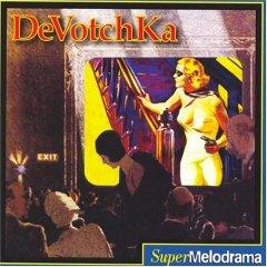 DeVotchka - SuperMelodrama