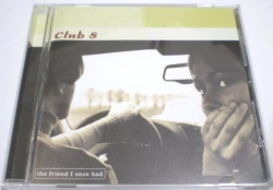 Club 8 - The Friend I Once Had