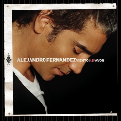 Alejandro Fernandez - Viento A Favor