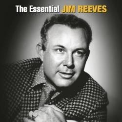 Jim Reeves - The Essential Jim Reeves