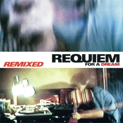 Clint Mansell - Requiem For A Dream - Remixed