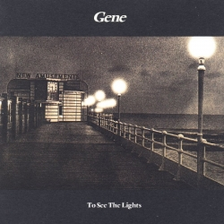 Gene - To See The Lights