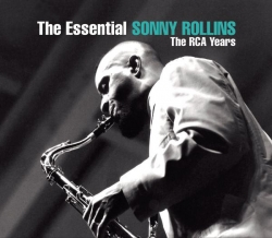Sonny Rollins - The Essential Sonny Rollins: The RCA Years
