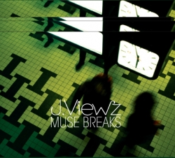 J.Viewz - Muse Breaks