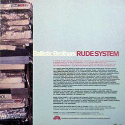Ballistic Brothers - Rude System