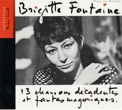 Brigitte Fontaine - 13 Chansons Décadentes Et Fantasmagoriques