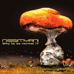 Nissimyani - Why To Be Normal!?