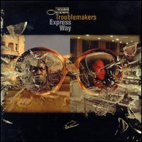 Troublemakers - Express Way