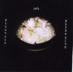Alastair Galbraith - Orb