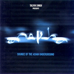 Talvin Singh - Talvin Singh Presents Anokha: Soundz Of The Asian Underground