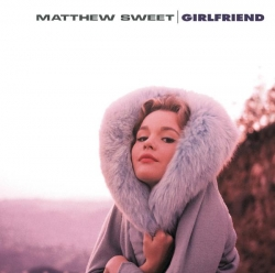 Matthew Sweet - Girlfriend (Legacy Edition)