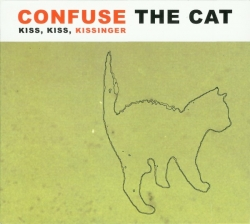 Confuse the Cat - Kiss, Kiss, Kissinger