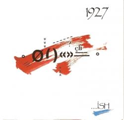 1927 - ...Ish
