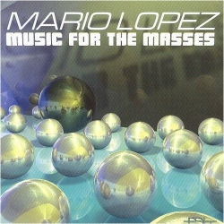 Mario Lopez - Music For The Masses