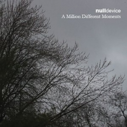Null Device - A Million Different Moments