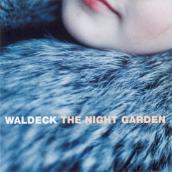 Waldeck - The Night Garden