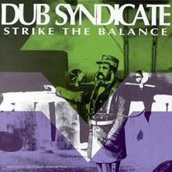 Dub Syndicate - Strike The Balance