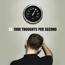 EK - 1000 Thoughts Per Second