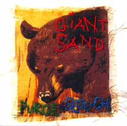 Giant Sand - Purge + Slouch