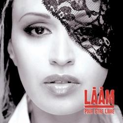 laam - Pour Etre Libre