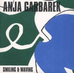 Anja Garbarek - Smiling & Waving