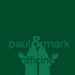Paul & Mark - Officine