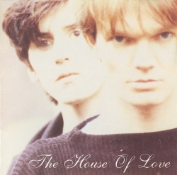 The House of Love - The House Of Love