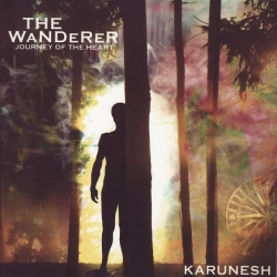 Karunesh - The Wanderer: Journey Of The Heart