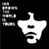 Ian Brown - The World Is Yours (2007)