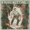 Two Lone Swordsmen - Wrong Meeting II (2007)