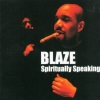 Blaze - Spiritually Speaking (2002)