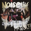 Noisettes - What's The Time Mr Wolf? (2007)